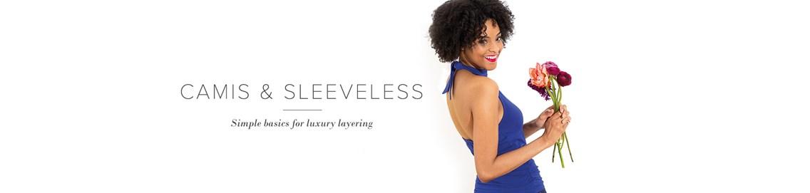 Camis & Sleeveless